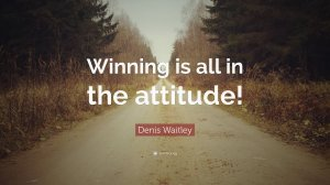 80204-denis-waitley-quote-winning-is-all-in-the-attitude2317068902842080490.jpg