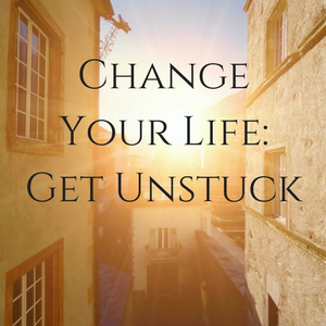 Change-Your-Life-Get-Unstuck